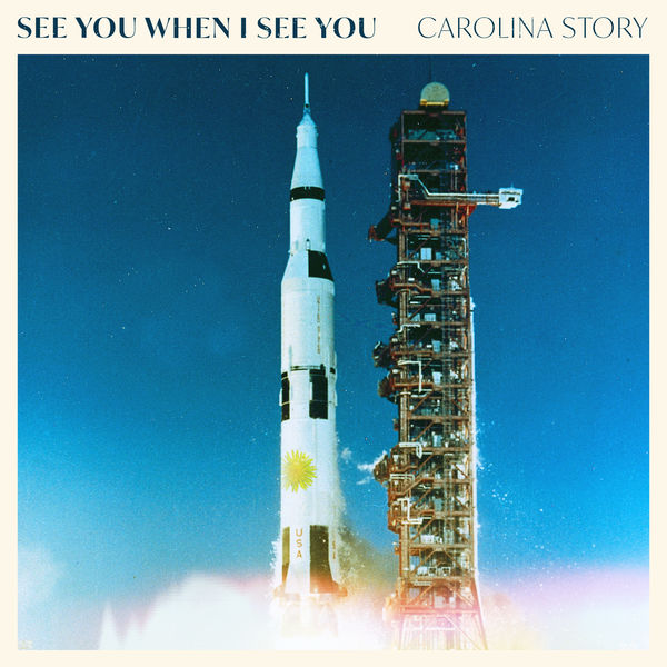 Carolina Story - See You When I See You