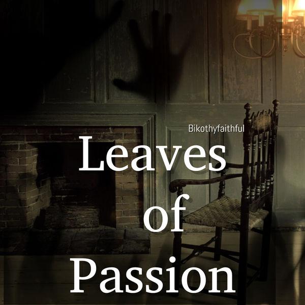 BikoThyFaithful - Leaves of Passion