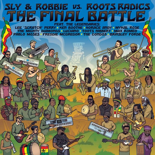 Sly & Robbie - The Final Battle: Sly & Robbie vs. Roots Radics