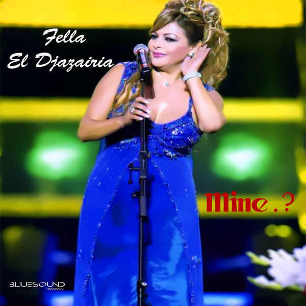 Fella El Djazairia - Mine