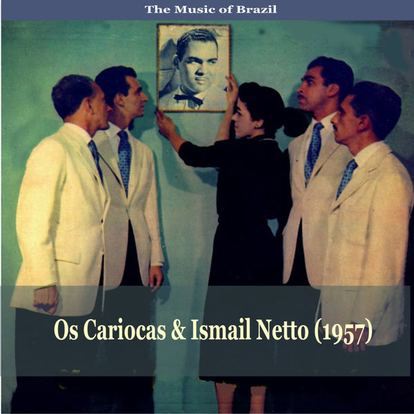 Os Cariocas - The Music of Brazil / Os Cariocas & Ismail Netto