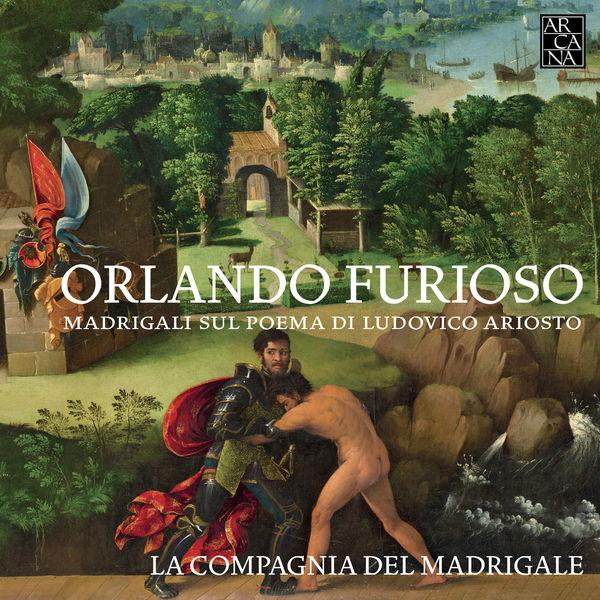 La Compagnia del Madrigale - Orlando furioso: Madrigali sul poema di Ludovico Ariosto