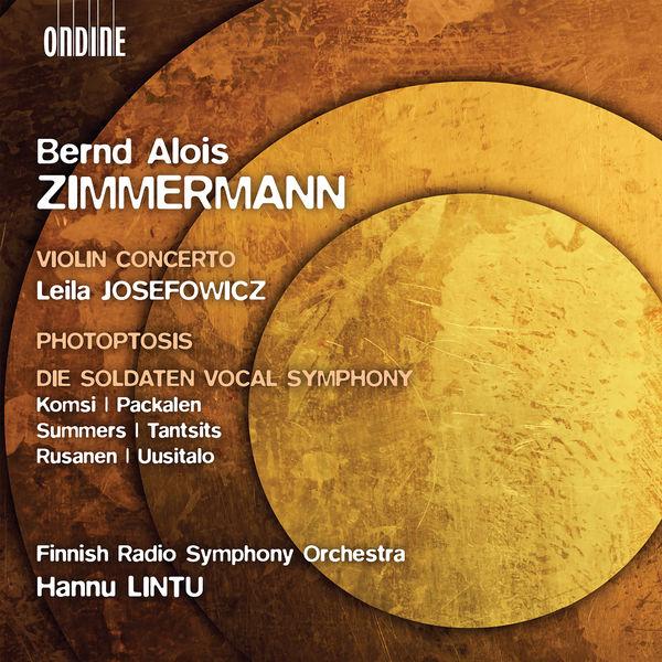 Hannu Lintu|Zimmermann : Violin Concerto, Photoptosis, Die Soldaten Vocal Symphony