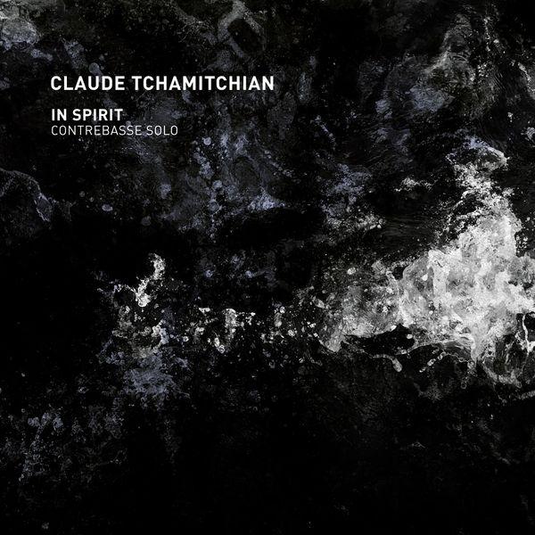 Claude Tchamitchian - In Spirit