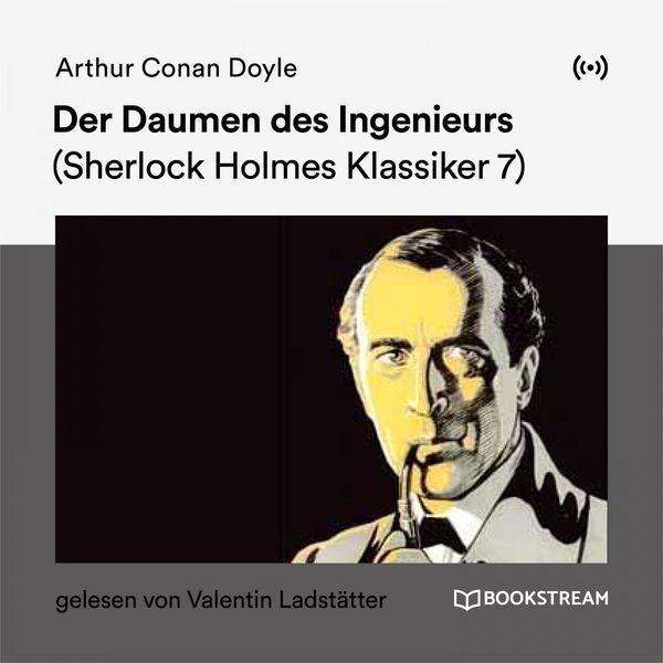 Sherlock Holmes - Der Daumen des Ingenieurs (Sherlock Holmes Klassiker 7)