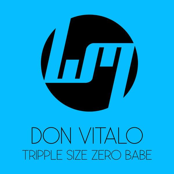 Don Vitalo - Tripple Size Zero Babe