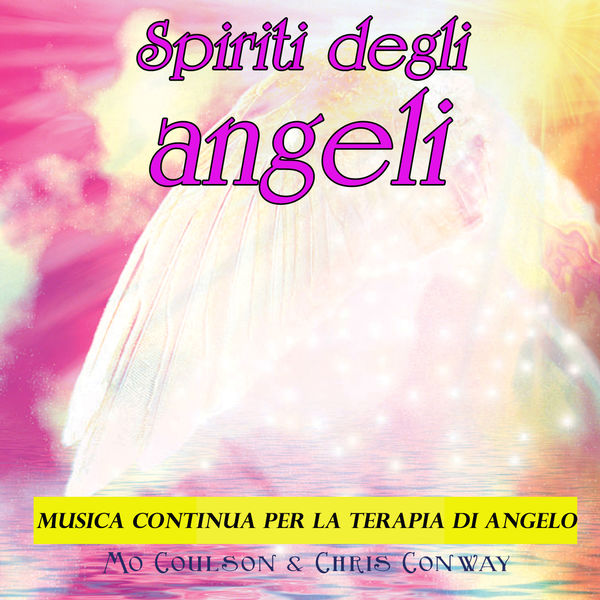 Mo Coulson - Spiriti degli angeli: musica continua per la terapia di angelo