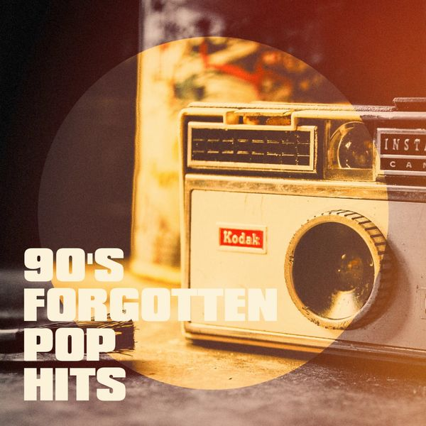 Generation 90, 60's 70's 80's 90's Hits, 90s allstars - 90's Forgotten Pop Hits