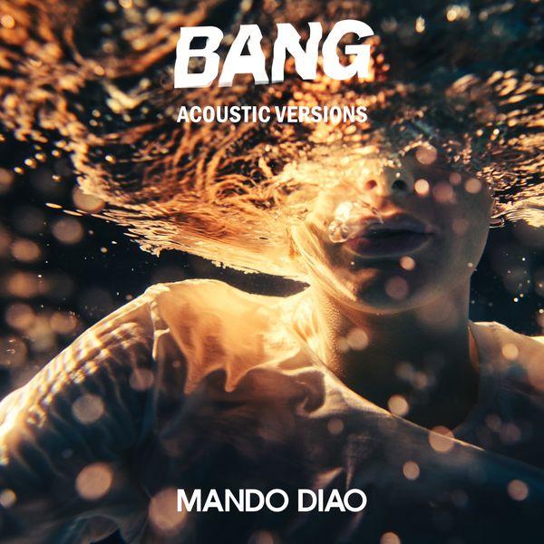 Mando Diao - BANG (Acoustic Versions)