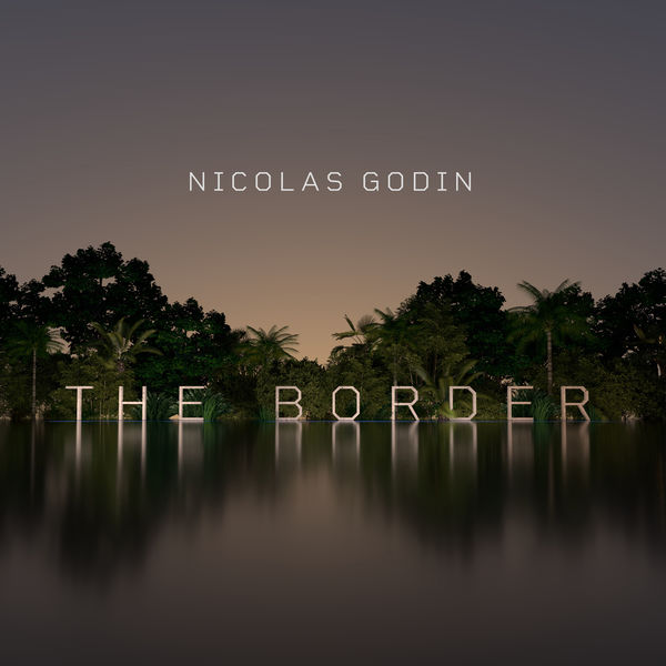 Nicolas Godin - The Border