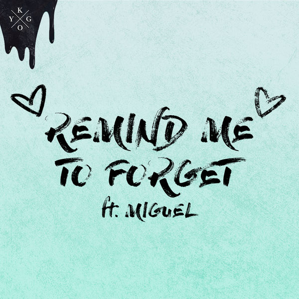 Kygo|Remind Me to Forget
