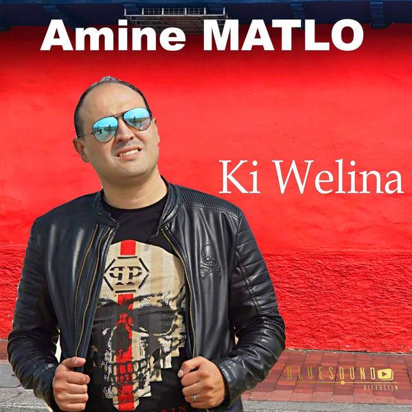 Amine Matlo - Ki Welina