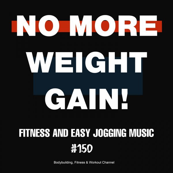 Various Artists - No More Weight Gain! Fitness and Easy Jogging Music #150