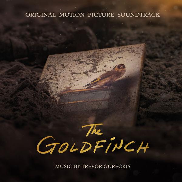 Trevor Gureckis - The Goldfinch (Original Motion Picture Soundtrack)
