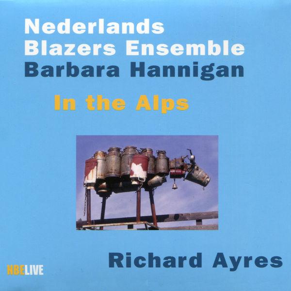 Barbara Hannigan - Ayres : In the Alps