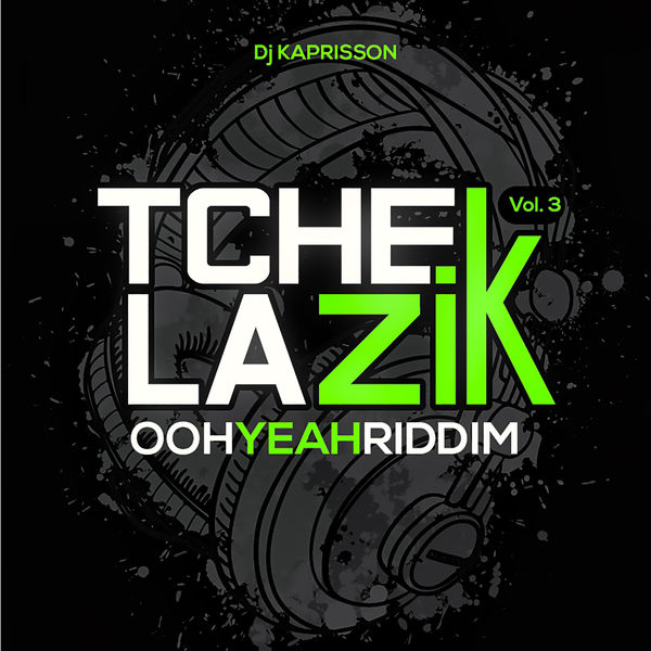 Dj Kaprisson|Tchek la zik, vol. 3 (Ooh Yeah Riddim)