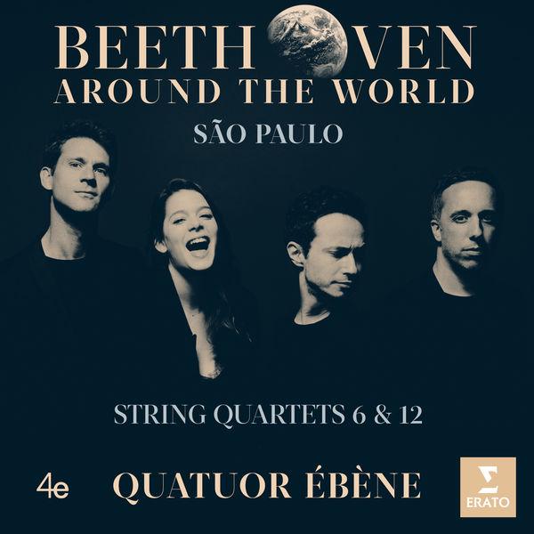 Quatuor Ébène - Beethoven Around the World: São Paulo, String Quartets Nos 6 & 12 - String Quartet No. 6 in B-Flat Major, Op. 18 No. 6: IV. La Malinconia