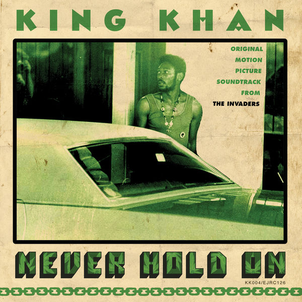 King Khan - Never Hold On