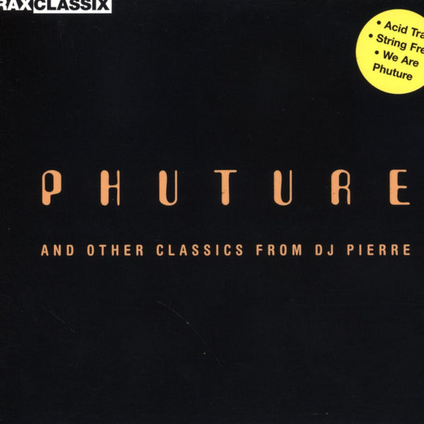 Various Artists - Phuture And Other Classics From DJ Pierre