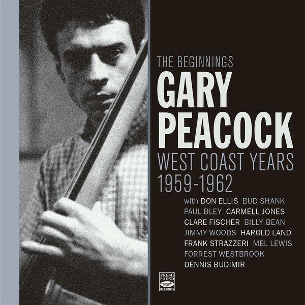 Gary Peacock - The Beginnings. West Coast Years 1959-1962