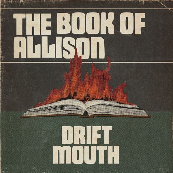 Drift Mouth - Book Of Allison