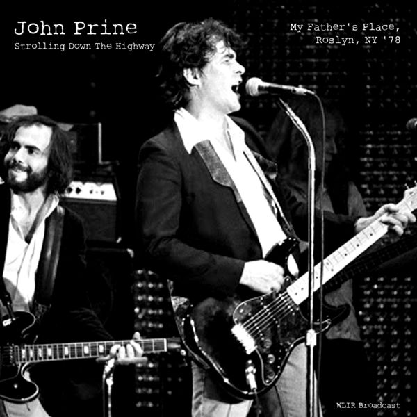 John Prine Strolling Down The Highway (Live At My Father's Place '78)