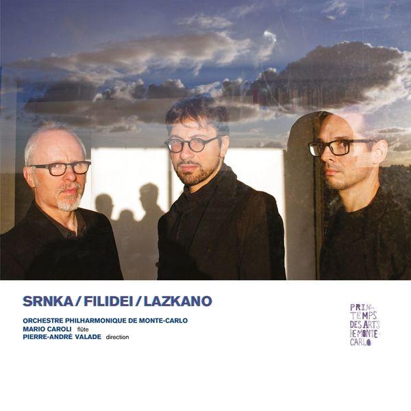 Orchestre Philharmonique de Monté-Carlo - Srnka, Filidei, Lazkano