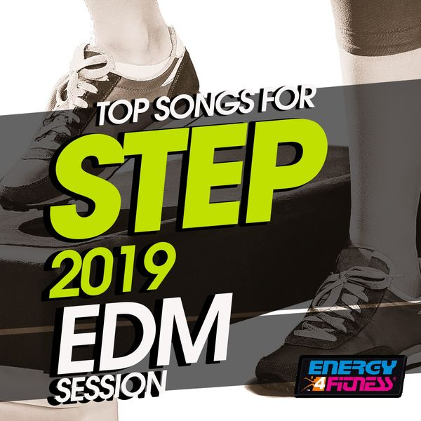 Album Top Songs For Step 2019 EDM Session (15 Tracks Non