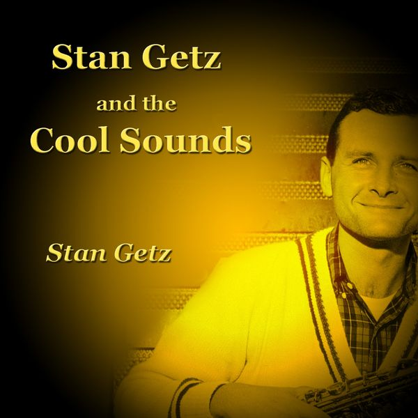 Stan Getz - Stan Getz and the Cool Sounds