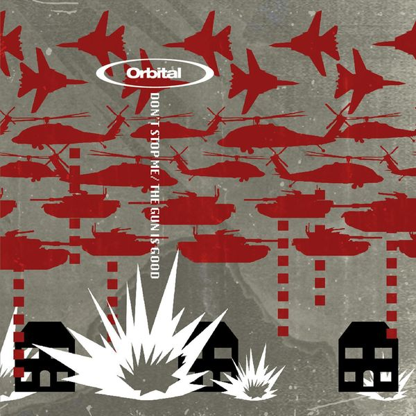Orbital - Don't Stop Me / The Gun Is Good