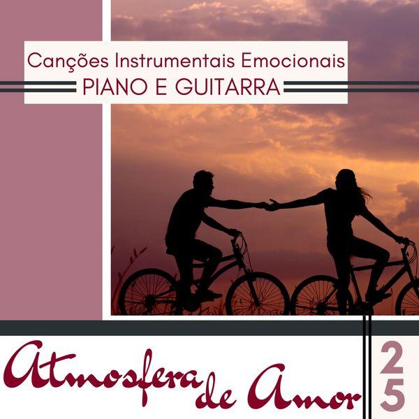 Coração Quente - Atmosfera de Amor - 25 Canções Instrumentais Emocionais, Piano e Guitarra