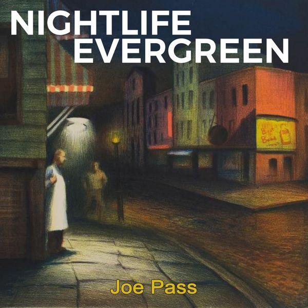 Joe Pass - Nightlife Evergreen