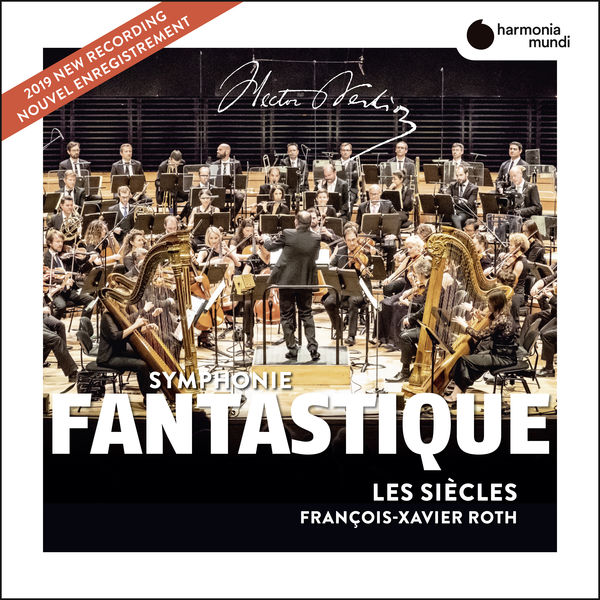 François-Xavier Roth - Berlioz : Symphonie fantastique (Live)