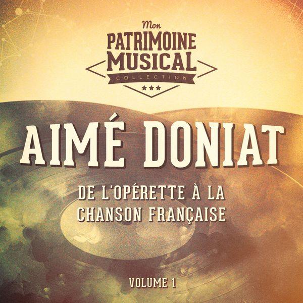 Aimé Doniat - De l'opérette à la chanson française : aimé doniat, vol. 1