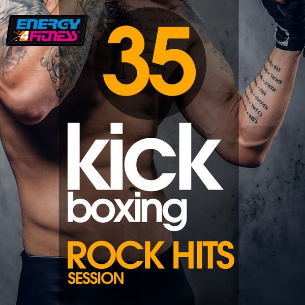 Various Artists - 35 Kick Boxing Rock Hits Session (35 Tracks For Fitness & Workout - 140 Bpm / 32 Count)