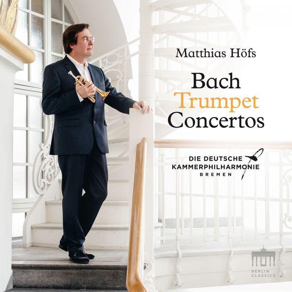 Matthias Höfs - Bach: Concerto in G Minor, BWV 1056/156 (Arr. For Trumpet)