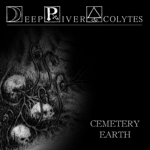 Deep River Acolytes - Cemetery Earth