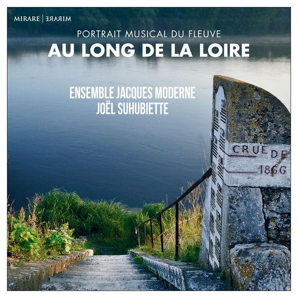 Ensemble Jacques Moderne - Au Long de la Loire