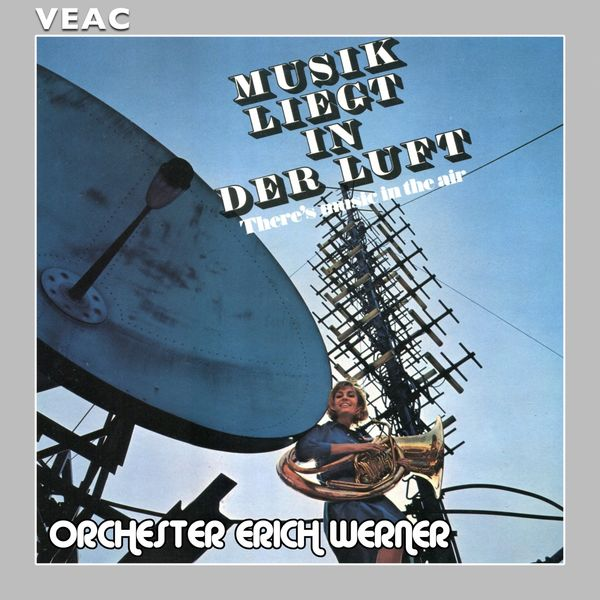 Orchester Erich Werner - Musik Liegt in Der Luft - There's Music in the Air