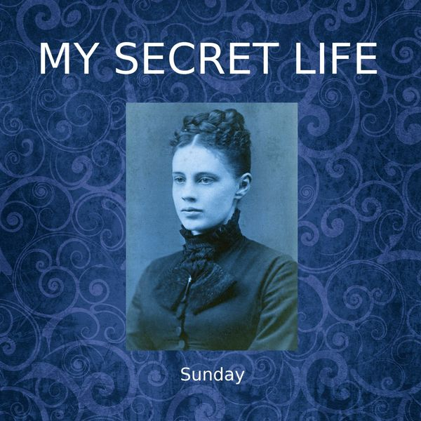 Dominic Crawford Collins - Sunday (My Secret Life, Vol. 3 Chapter 22)