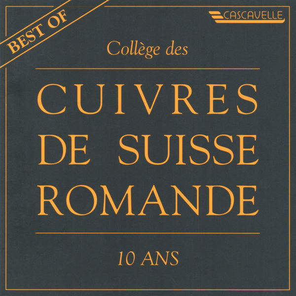 Collège des Cuivres de Suisse romande - Best of Brass Band