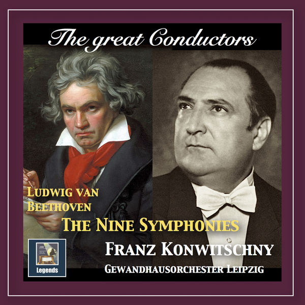 Orchestre du Gewandhaus de Leipzig - The Great Conductors: Franz Konwitschny Conducts Beethoven (Remastered 2018)