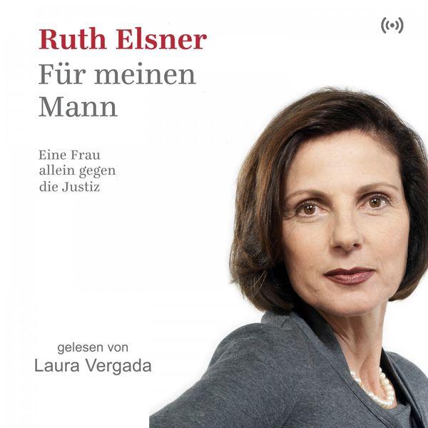 edition a Hörbücher - Für meinen Mann (Eine Frau alleine gegen die Justiz)