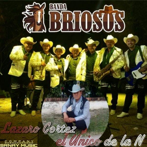 Lazaro Cortez El unico de La N, Banda Briosos - El Pelon