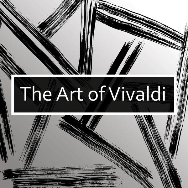 Antonio Vivaldi - The Art of Vivaldi