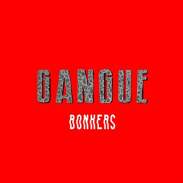La Fine Equipe, Fulgeance, Haring - Bonkers (feat. Gangue)