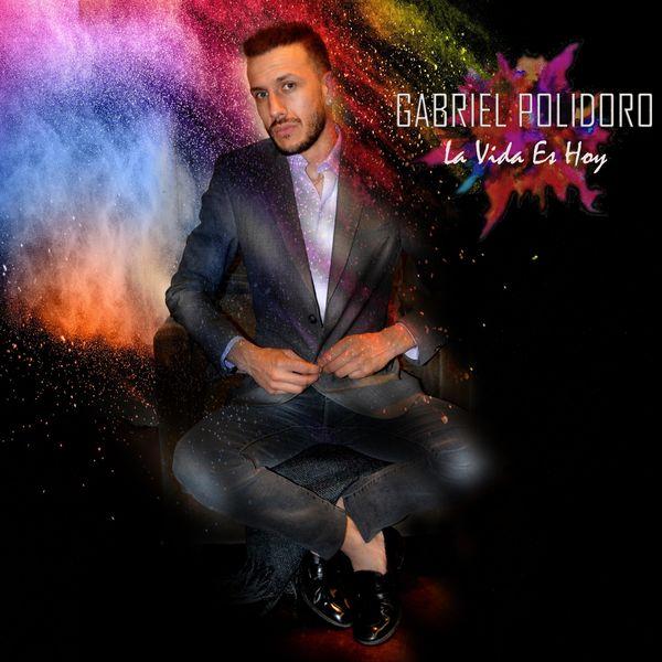 Gabriel Polidoro - La Vida Es Hoy