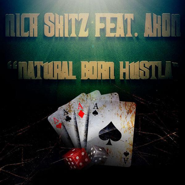 Nick Skitz - Natural Born Hustla