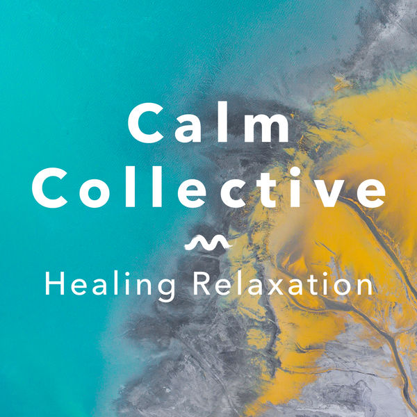 Calm Collective - Healing Relaxation