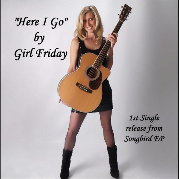 Girl Friday - Here I Go